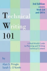 Technical Writing 101: A Real-World Guide to Planning and Writing Technical Content (ISBN: 9780970473363)