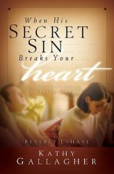 When His Secret Sin Breaks Your Heart: Letters to Hurting Wives (ISBN: 9780971547018)