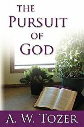 The Pursuit of God (ISBN: 9780978479916)