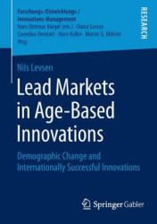Lead Markets in Age-Based Innovations - Demographic Change and Internationally Successful Innovations (ISBN: 9783658088149)