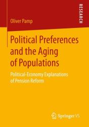 Political Preferences and the Aging of Populations - Political-Economy Explanations of Pension Reform (ISBN: 9783658086145)