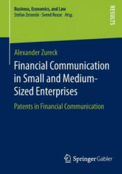 Financial Communication in Small and Medium-Sized Enterprises - Patents in Financial Communication (ISBN: 9783658074869)