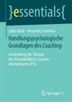 Handlungspsychologische Grundlagen Des Coaching - Anwendung Der Theorie Der Personlichkeits-System-Interaktionen (ISBN: 9783658064747)
