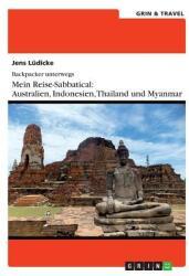 Backpacker Unterwegs: Mein Reise-Sabbatical. Australien Und S (ISBN: 9783656670131)