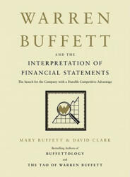 Warren Buffett and the Interpretation of Financial Statements: The Search for the Company with a Durable Competitive Advantage (ISBN: 9781416573180)