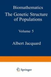 Genetic Structure of Populations - A. Jacquard, B. Charlesworth, D. Charlesworth (ISBN: 9783642884177)