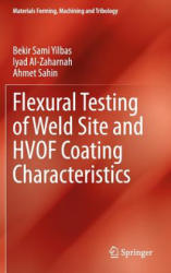 Flexural Testing of Weld Site and HVOF Coating Characteristics (ISBN: 9783642549762)