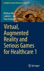 Virtual, Augmented Reality and Serious Games for Healthcare 1 (ISBN: 9783642548154)