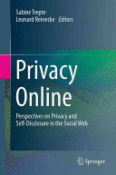Privacy Online - Perspectives on Privacy and Self-Disclosure in the Social Web (ISBN: 9783642443381)