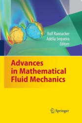 Advances in Mathematical Fluid Mechanics - Dedicated to Giovanni Paolo Galdi on the Occasion of His 60th Birthday (ISBN: 9783642426261)
