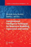 Computational Intelligence Techniques for Bioprocess Modelling, Supervision and Control (ISBN: 9783642424861)