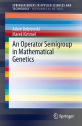 Operator Semigroup in Mathematical Genetics - Lyapunov Equation Model of Drift and Mutation : Population Dependence and Asymptotic Behavior (ISBN: 9783642359576)