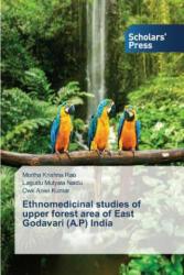 Ethnomedicinal Studies of Upper Forest Area of East Godavari (A. P) India - Mortha Krishna Rao, Lagudu Mutyala Naidu, Owk Aniel Kumar (ISBN: 9783639662276)