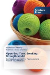 Open-End Yarn; Breaking Strength Model - Amirhossein Mahlouji, Pezhman Taherei Ghazvinei (ISBN: 9783639660371)
