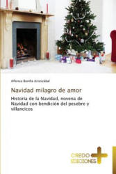 Navidad milagro de amor - Alfonso Bonilla Aristizábal (ISBN: 9783639521603)