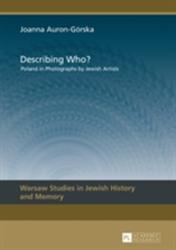 Describing Who? - Poland in Photographs by Jewish Artists (ISBN: 9783631647028)