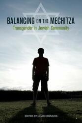 Balancing on the Mechitza: Transgender in Jewish Community (ISBN: 9781556438134)