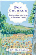 Bon Courage - Rediscovering the Art of Living in the Heart of France (ISBN: 9781559213981)