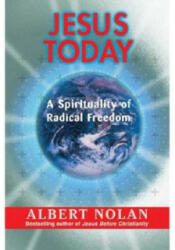 Jesus Today: A Spirituality of Radical Freedom (ISBN: 9781570756726)