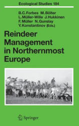 Reindeer Management in Northernmost Europe - Linking Practical and Scientific Knowledge in Social-Ecological Systems (ISBN: 9783540260875)