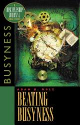 Beating Busyness: Bible Study on Overcoming Overload (ISBN: 9781576831557)