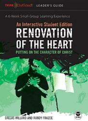 Renovation of the Heart Leader's Guide and Interactive Student Edition: Putting on the Character of Christ (ISBN: 9781576837306)
