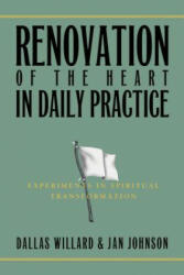Renovation of the Heart in Daily Practice: Experiments in Spiritual Transformation (ISBN: 9781576838099)