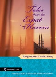 Tales from the Expat Harem (ISBN: 9781580051552)