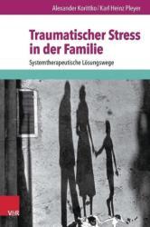 Traumatischer Stress in der Familie (ISBN: 9783525401989)