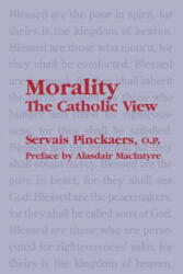 Morality: The Catholic View (ISBN: 9781587315152)