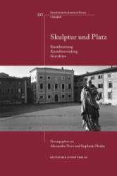 Skulptur und Platz - Raumbesetzung, Raumuberwindung, Interaktion (ISBN: 9783422071728)