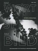 Wort, Das Spiel, Das Bild - Unterrichtsmethoden Fur Die Gestaltung Von Wahrnehmungsprozessen (ISBN: 9783322963635)