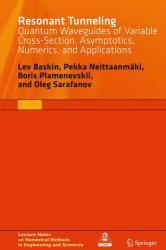 Resonant Tunneling - Quantum Waveguides of Variable Cross-Section, Asymptotics, Numerics, and Applications (ISBN: 9783319151045)