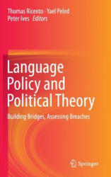 Language Policy and Political Theory - Building Bridges, Assessing Breaches (ISBN: 9783319150833)