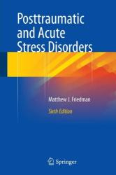 Posttraumatic and Acute Stress Disorders (ISBN: 9783319150659)