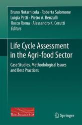 Life Cycle Assessment in the Agri-Food Sector - Case Studies, Methodological Issues and Best Practices (ISBN: 9783319119397)