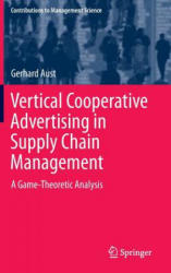 Vertical Cooperative Advertising in Supply Chain Management - A Game-Theoretic Analysis (ISBN: 9783319116259)
