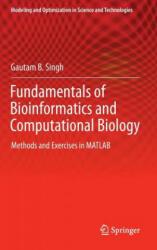 Fundamentals of Bioinformatics and Computational Biology - Gautam B. Singh (ISBN: 9783319114026)