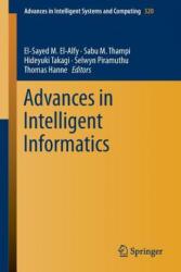 Advances in Intelligent Informatics - El-Sayed El-Alfy, Sabu M. Thampi, Hideyuki Takagi, Selwyn Piramuthu, Thomas Hanne (ISBN: 9783319112176)