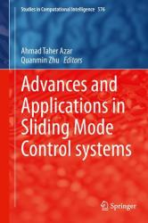 Advances and Applications in Sliding Mode Control systems - Ahmad Taher Azar, Quanmin Zhu (ISBN: 9783319111728)