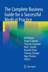 Complete Business Guide for a Successful Medical Practice (ISBN: 9783319110943)