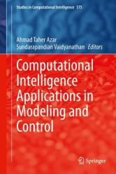 Computational Intelligence Applications in Modeling and Control (ISBN: 9783319110165)