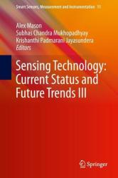 Sensing Technology: Current Status and Future Trends III (ISBN: 9783319109473)
