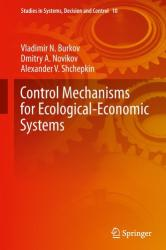 Control Mechanisms for Ecological-Economic Systems (ISBN: 9783319109145)