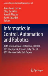 Informatics in Control, Automation and Robotics - 10th International Conference, Icinco 2013 Reykjavik, Iceland, July 29-31, 2013 Revised Selected Pa (ISBN: 9783319108902)