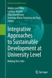 Integrative Approaches to Sustainable Development at University Level - Making the Links (ISBN: 9783319106892)