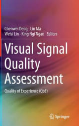 Visual Signal Quality Assessment - Quality of Experience (ISBN: 9783319103679)