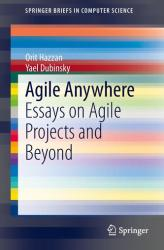 Agile Anywhere - Essays on Agile Projects and Beyond (ISBN: 9783319101569)