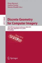 Discrete Geometry for Computer Imagery (ISBN: 9783319099545)
