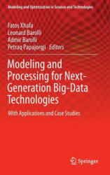 Modeling and Processing for Next-Generation Big-Data Technologies - With Applications and Case Studies (ISBN: 9783319091761)